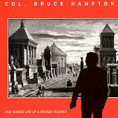One Ruined Life of a Bronze Tourist by Col. Bruce Hampton