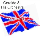 How About You by Geraldo & His Orchestra