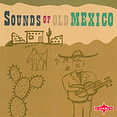 Sounds Of Old Mexico by Various Artists