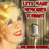 Let's Make Memories Tonight: Rare Original Recordings by Various Artists