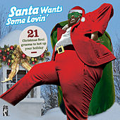 Santa Claus Wants Some Loving di Various Artists