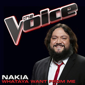 Whataya Want From Me by Nakia