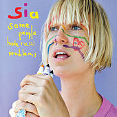 Some People Have REAL Problems di Sia