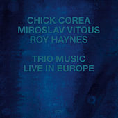 Trio Music, Live In Europe by Chick Corea