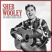 The Purple People Eater by Sheb Wooley