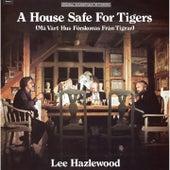 A House Safe for Tigers (Original Motion Picture Soundtrack) von Lee Hazlewood