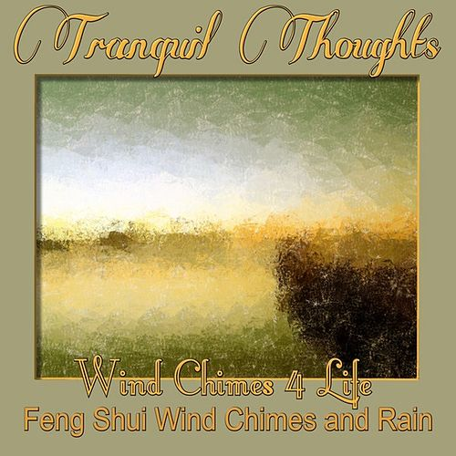 Tranquil Thoughts by Wind Chimes 4 Life