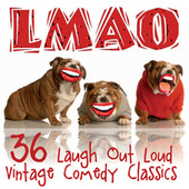 LMAO - 36 Laugh out Loud Vintage Comedy Classics by Various Artists