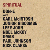 Spiritual (feat. Carl MacIntosh, Junior Giscombe, Leee John, Noel McKoy, Omar, Paul Johnson and Rick Clarke) by Don-E