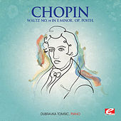 Chopin: Waltz No. 14 in E Minor, Op. Posth. (Digitally Remastered) by Dubravka Tomsic