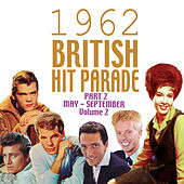 The 1962 British Hit Parade Pt. 2: May-Sept, Vol. 2 by Various Artists