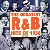 The Greatest R&B Hits of 1956, Vol. 1 de Various Artists