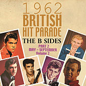 The 1962 British Hit Parade: The B Sides Pt. 2: May-Sept, Vol. 2 by Various Artists