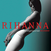 Good Girl Gone Bad: Reloaded de Rihanna