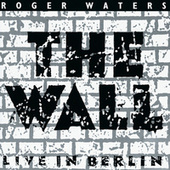 The Wall: Live In Berlin by Roger Waters