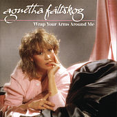 Wrap Your Arms Around Me by Agnetha Fältskog