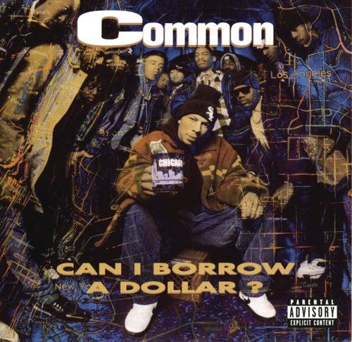 Can I Borrow A Dollar? by Common