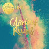 Glorious Ruins by Hillsong Worship