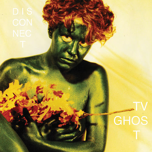 Disconnect by TV Ghost