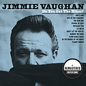 Do You Get the Blues? (Remastered) de Jimmie Vaughan