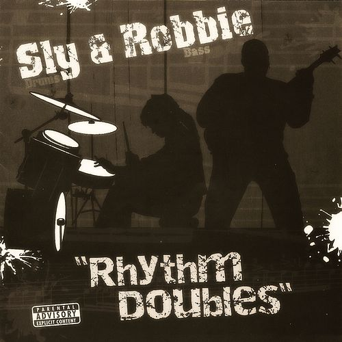 Rhythm Doubles by Sly and Robbie