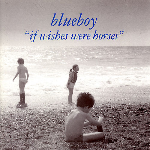 If Wishes Were Horses by The Blueboy