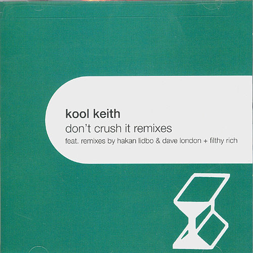 Don't Crush It by Kool Keith