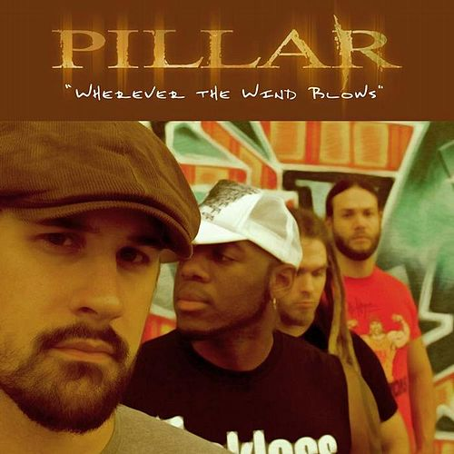 Wherever The Wind Blows by Pillar