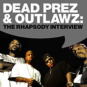 Dead Prez & Outlawz: The Rhapsody Interview by Dead Prez