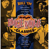 Roll 'Em - 103 Rompin' Boogie Woogie Classics by Various Artists