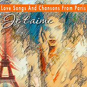 Love Songs And Chansons From Paris   Je t'aime (Je t'aime) von Various Artists