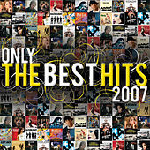 Only The Best Hits 2007 de Various Artists