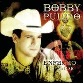 Enfermo de Bobby Pulido
