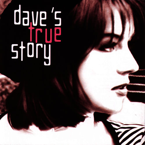 Dave's True Story by Dave's True Story