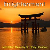 Meditation Music of Enlightenment (Music for Meditation) by Dr. Harry Henshaw