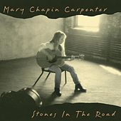 Stones In The Road by Mary Chapin Carpenter