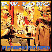 Remembered by PW Long