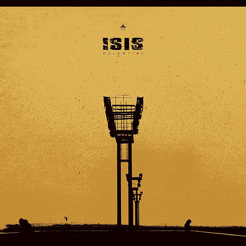Celestial (2013 Remaster) by Isis