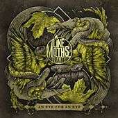 An Eye For An Eye by Like Moths To Flames