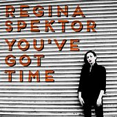 You've Got Time di Regina Spektor