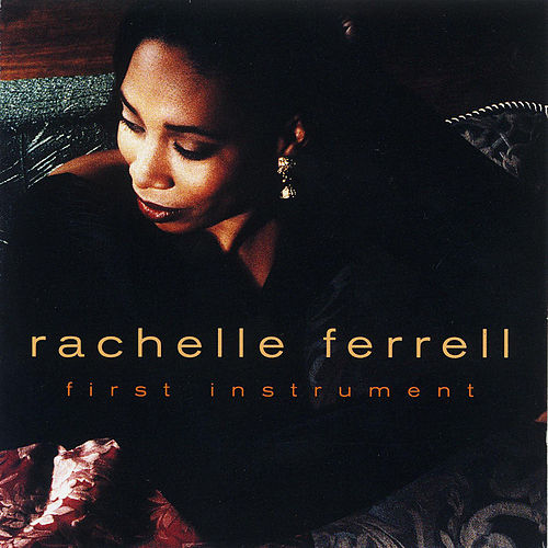 First Instrument by Rachelle Ferrell