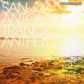 San Antonio Trance Anthems - EP de Various Artists