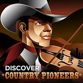 Discover Country Pioneers von Various Artists