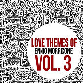 Love Themes of Ennio Morricone, Vol. 3 by Ennio Morricone