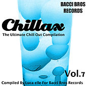 Chillax - the Ultimate Chill out Compilation, Vol. 7 (Compiled by Luca Elle) von Various Artists