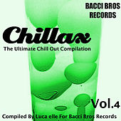 Chillax - the Ultimate Chill out Compilation, Vol. 4 (Compiled by Luca Elle) von Various Artists