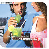 Pure Brazil II - Caipirinha (CD 1) de Various Artists