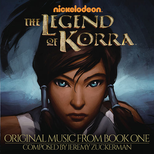 The Legend of Korra: Original Music From Book One by The Legend of Korra
