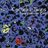 Four-Calendar Cafe van Cocteau Twins