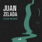 Follow the River (EP) by Juan Zelada